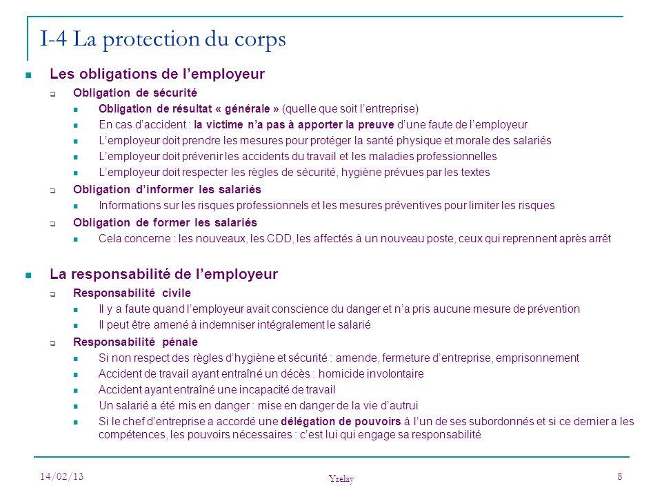 14/02/13 Yrelay 8 Les obligations de lemployeur Obligation de sécurité Obligation de résultat « générale » (quelle que soit lentreprise) En cas daccid