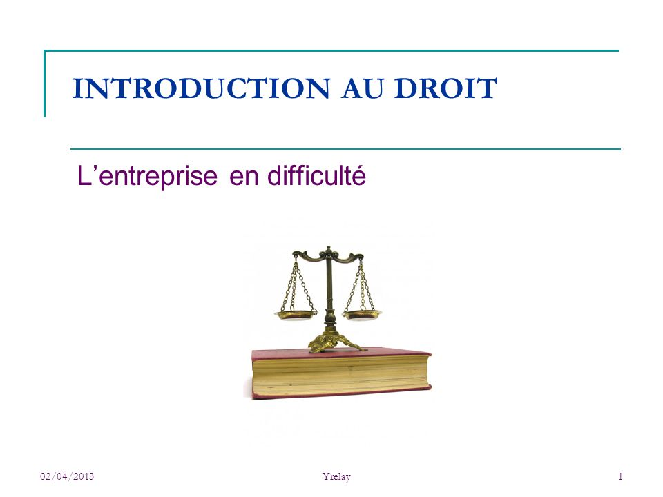 02/04/2013 Yrelay Lentreprise en difficulté 12 Synthèse
