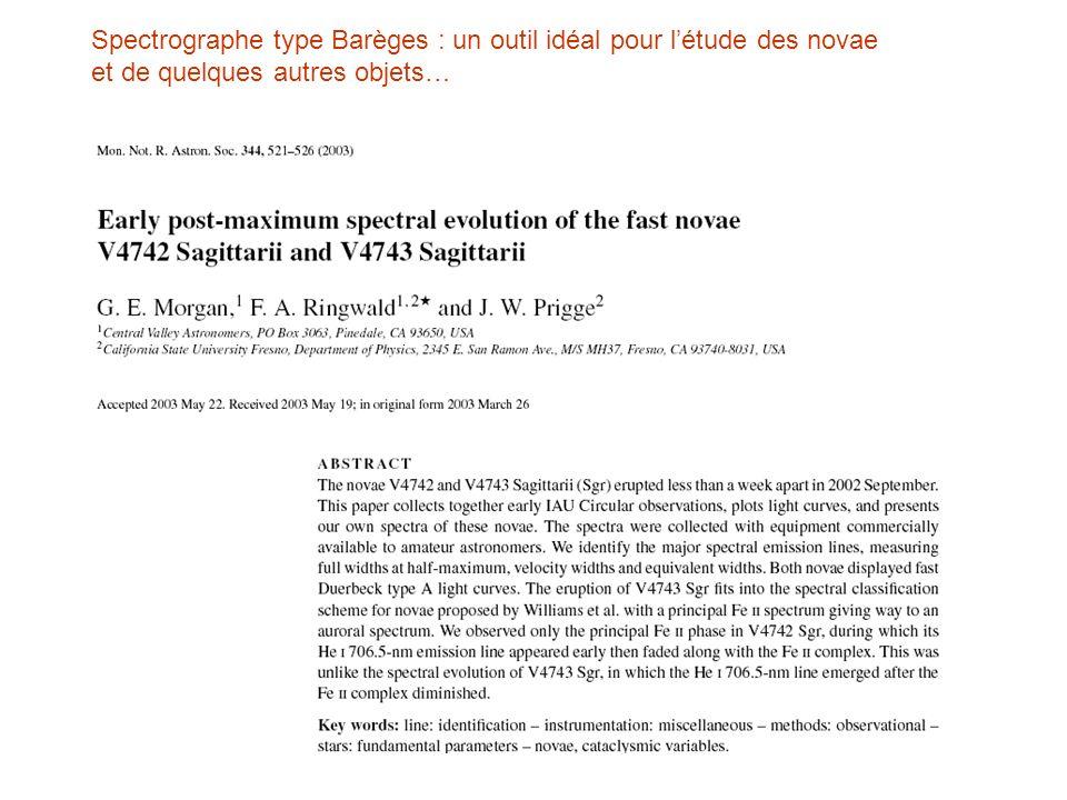 Spectrographe type Barèges : un outil idéal pour létude des novae et de quelques autres objets…