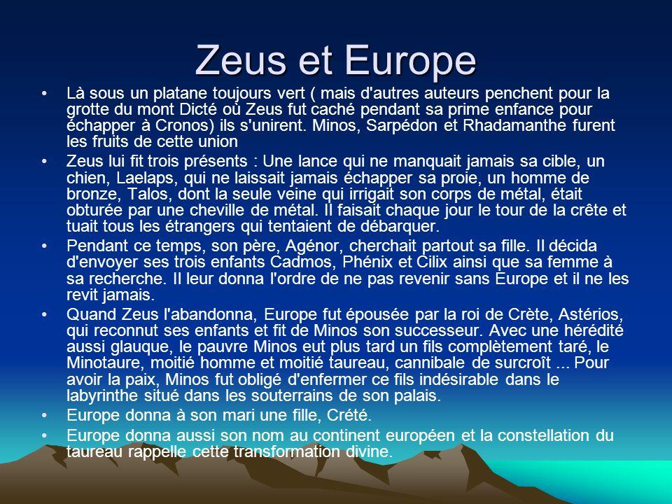 Zeus et Europe Là sous un platane toujours vert ( mais d'autres auteurs penchent pour la grotte du mont Dicté où Zeus fut caché pendant sa prime enfan