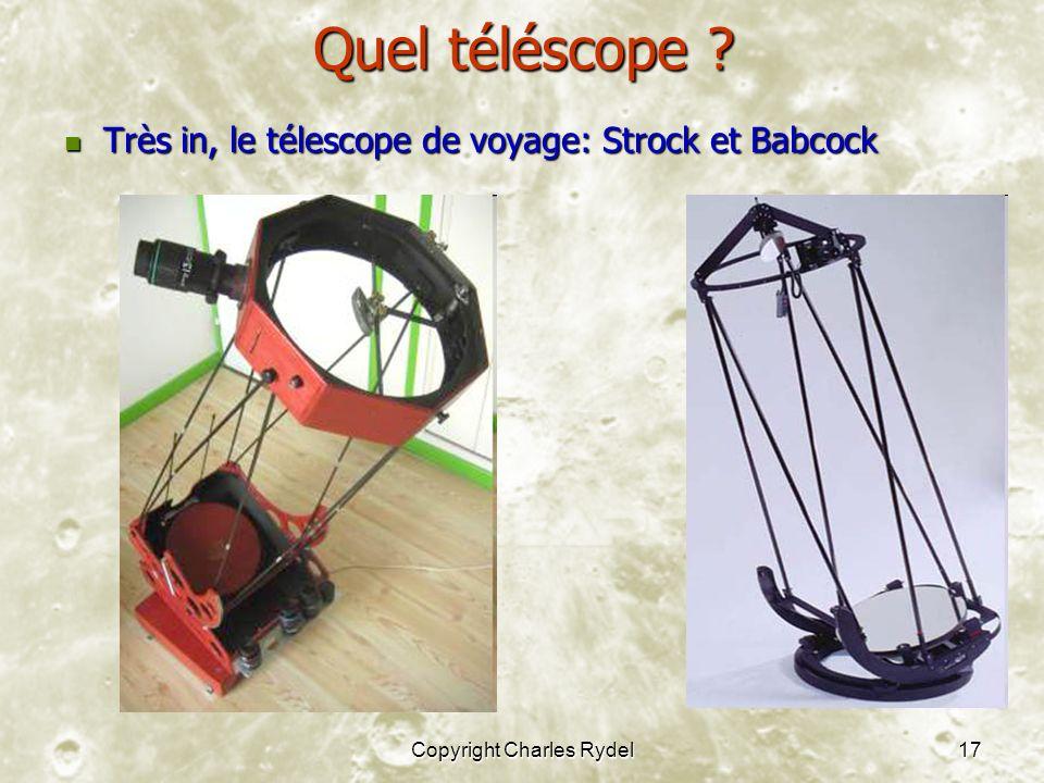 Copyright Charles Rydel17 Quel téléscope .