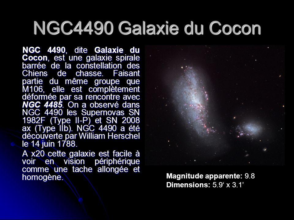 NGC4490 Galaxie du Cocon NGC 4490, dite Galaxie du Cocon, est une galaxie spirale barrée de la constellation des Chiens de chasse. Faisant partie du m
