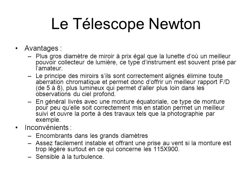 Le Télescope Newton Avantages : –Plus gros diamètre de miroir à prix égal que la lunette doù un meilleur pouvoir collecteur de lumière, ce type dinstr