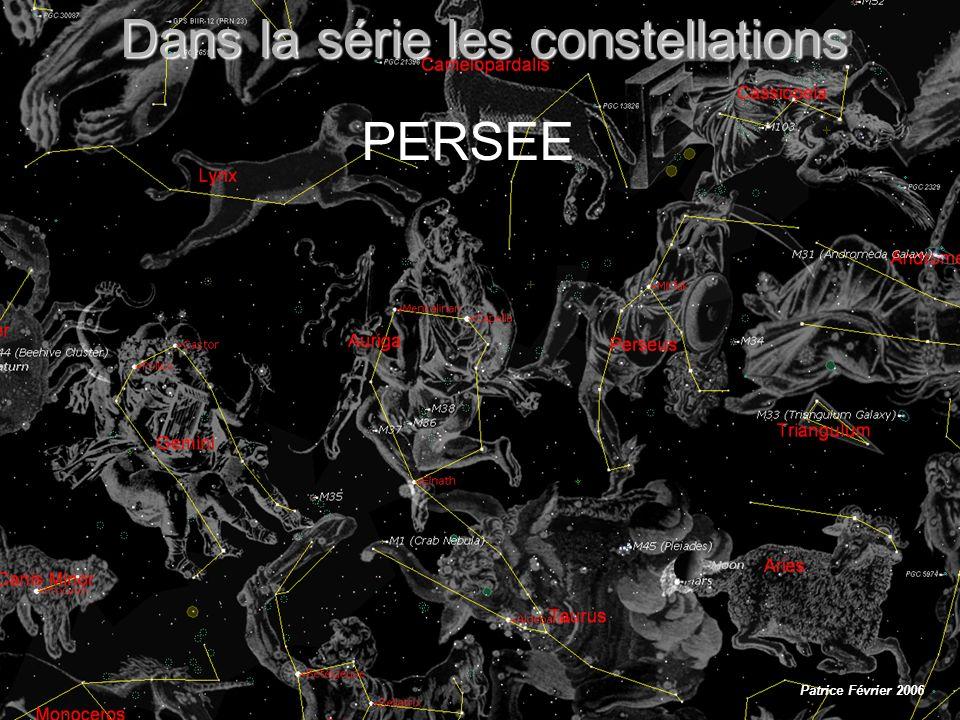 Persée Dans la série les constellations PERSEE Patrice Février 2006
