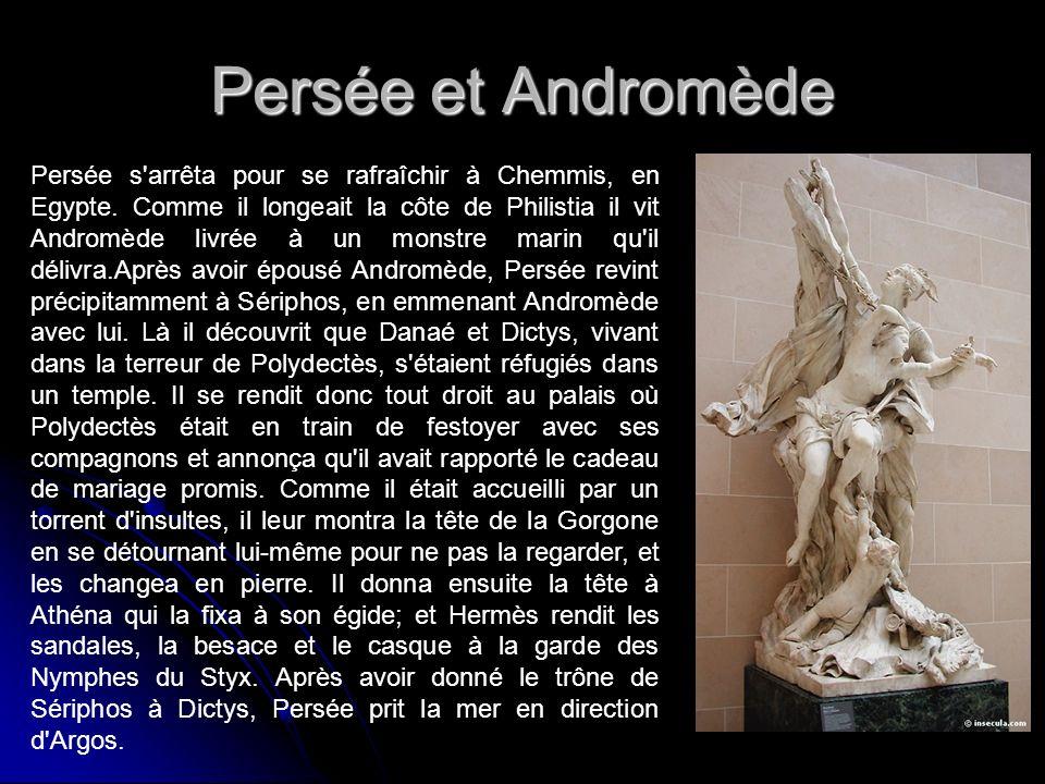 Persée et Andromède Persée s arrêta pour se rafraîchir à Chemmis, en Egypte.