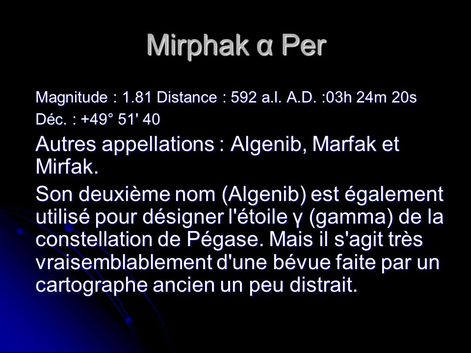 Algol β Perée variable à éclipses Magnitude : 2.12 à 3.39 Distance : 92.8 a.l.