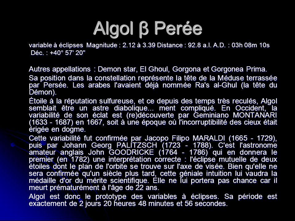 Algol β Perée variable à éclipses Magnitude : 2.12 à 3.39 Distance : 92.8 a.l.