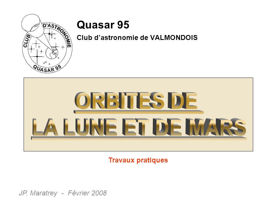 Quasar 95 Club dastronomie de VALMONDOIS JP. Maratrey - Février 2008 Travaux pratiques