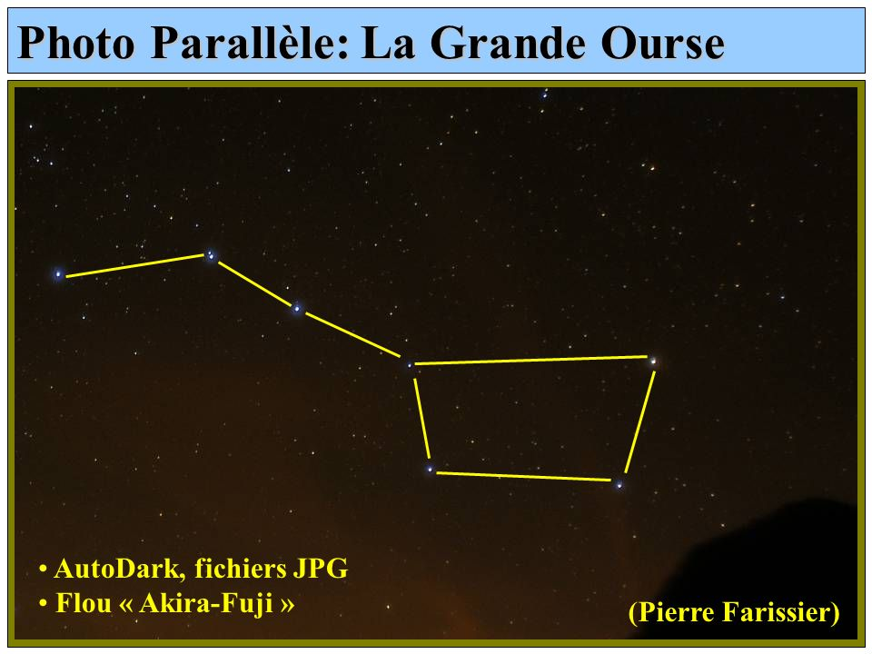 Photo Parallèle: La Grande Ourse (Pierre Farissier) AutoDark, fichiers JPG Flou « Akira-Fuji »