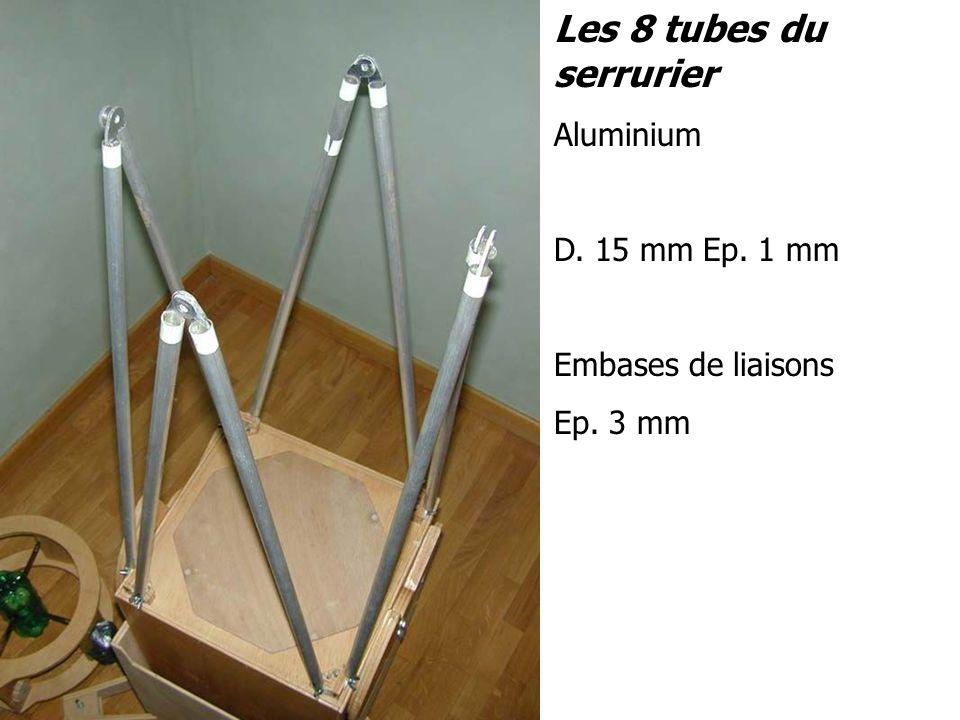 Les 8 tubes du serrurier Aluminium D. 15 mm Ep. 1 mm Embases de liaisons Ep. 3 mm