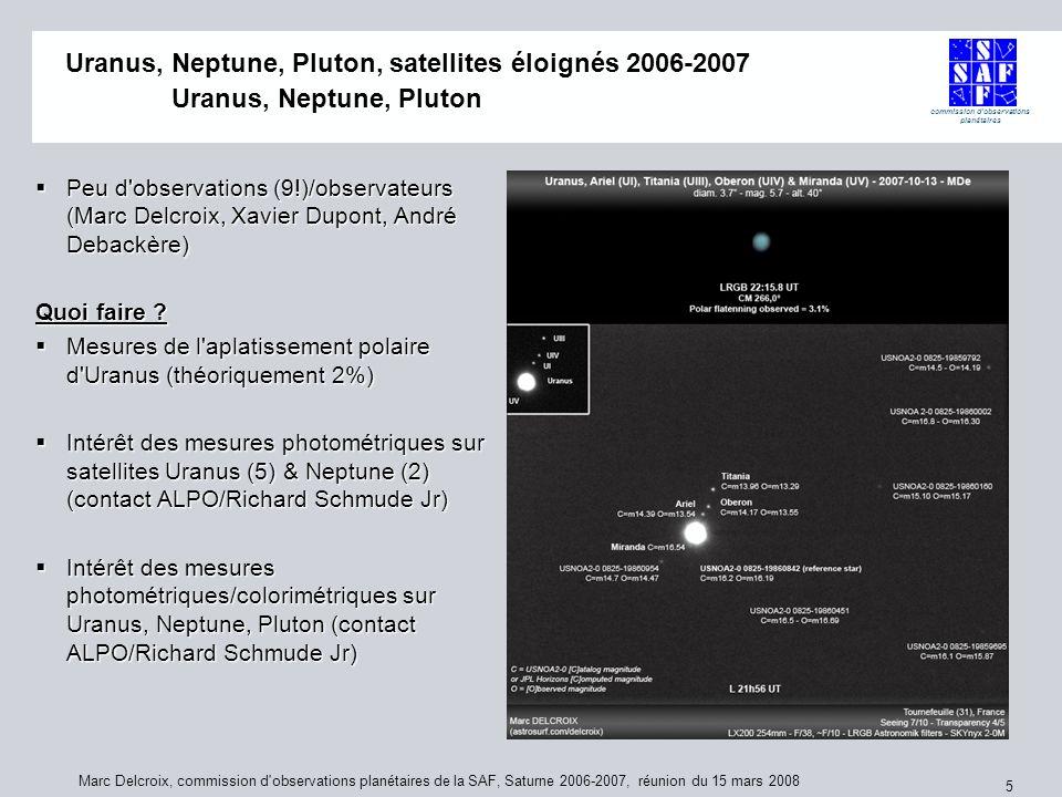 commission d'observations planétaires Marc Delcroix, commission d'observations planétaires de la SAF, Saturne 2006-2007, réunion du 15 mars 2008 5 Ura