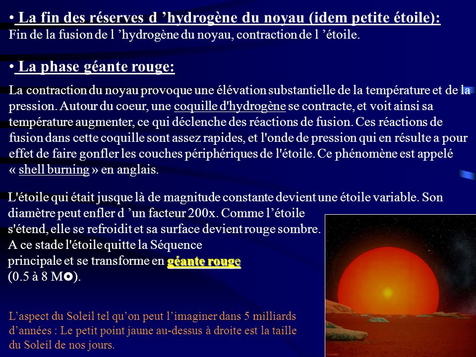 La phase géante rouge: La contraction du noyau provoque une élévation substantielle de la température et de la pression. Autour du coeur, une coquille