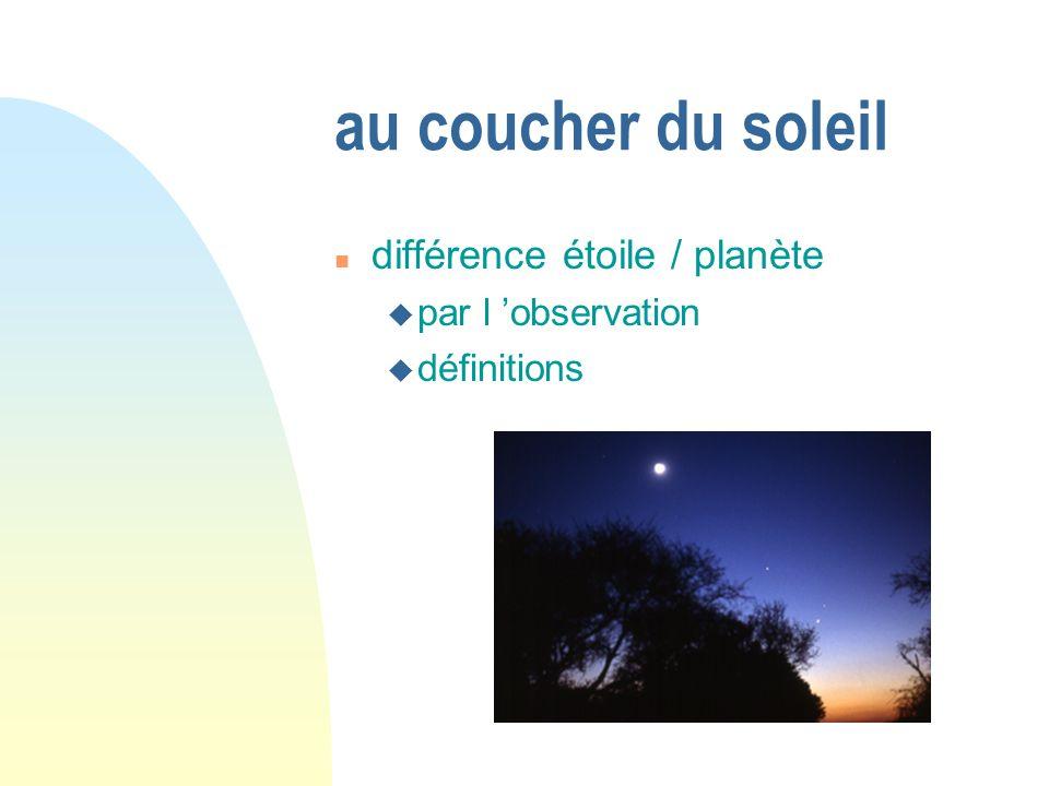 au coucher du soleil différence étoile / planète par l observation définitions
