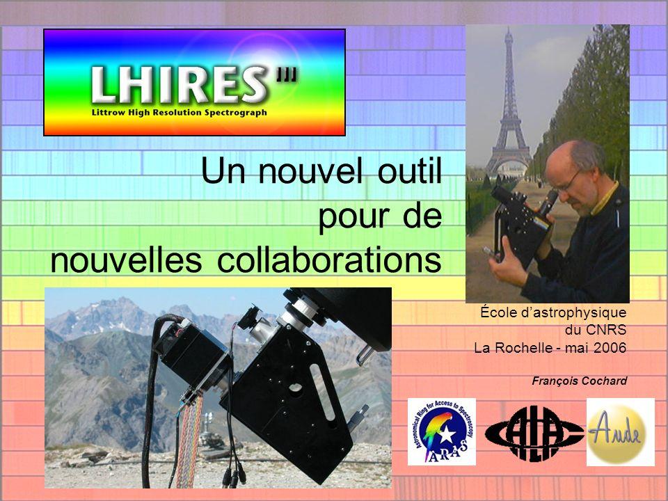 Un nouvel outil pour de nouvelles collaborations École dastrophysique du CNRS La Rochelle - mai 2006 François Cochard