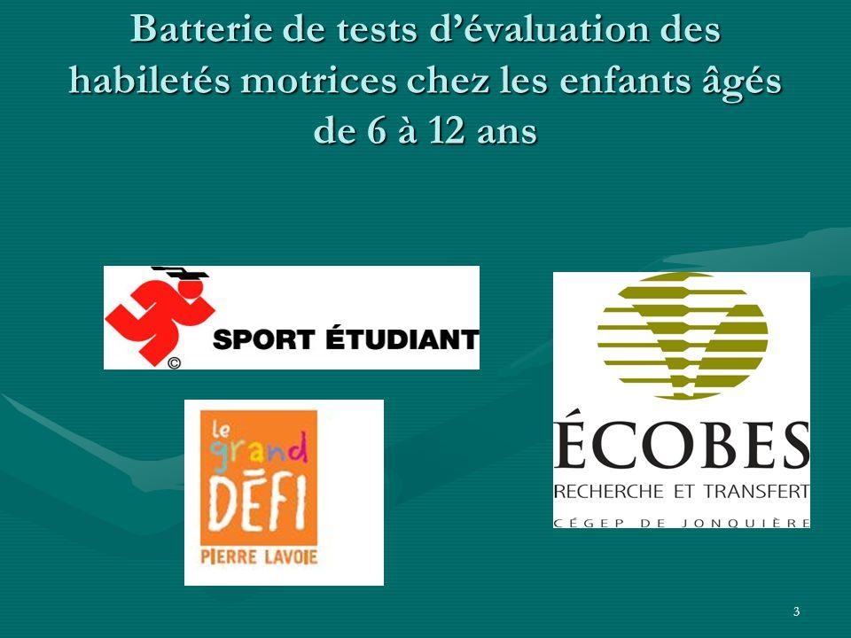 3 Batterie de tests dévaluation des habiletés motrices chez les enfants âgés de 6 à 12 ans
