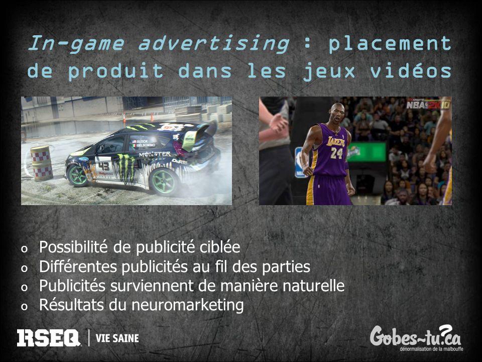 In-game advertising : placement de produit dans les jeux vidéos o Possibilité de publicité ciblée o Différentes publicités au fil des parties o Public