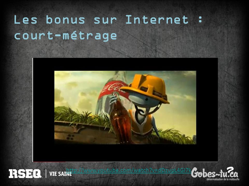 Les bonus sur Internet : court-métrage http://www.youtube.com/watch?v=dDzupL4GI7k