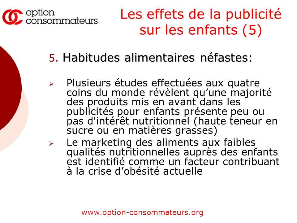 www.option-consommateurs.org Les effets de la publicité sur les enfants (5) Habitudes alimentaires néfastes: 5. Habitudes alimentaires néfastes: Plusi