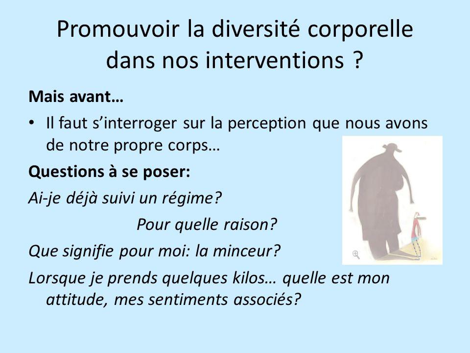 Promouvoir la diversité corporelle dans nos interventions .