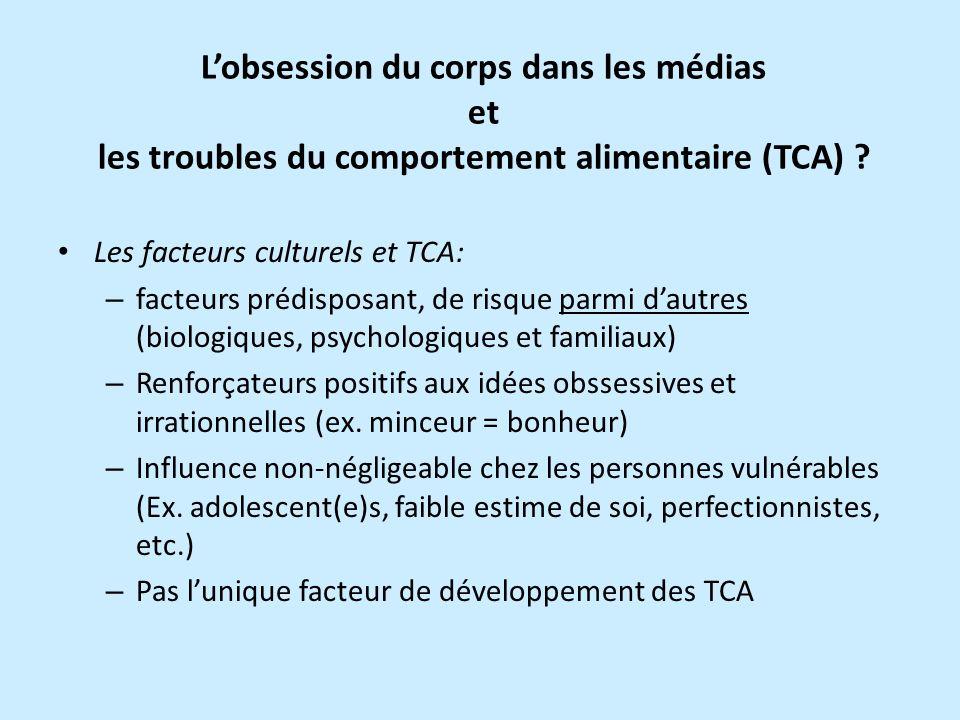 Lobsession du corps dans les médias et les troubles du comportement alimentaire (TCA) .