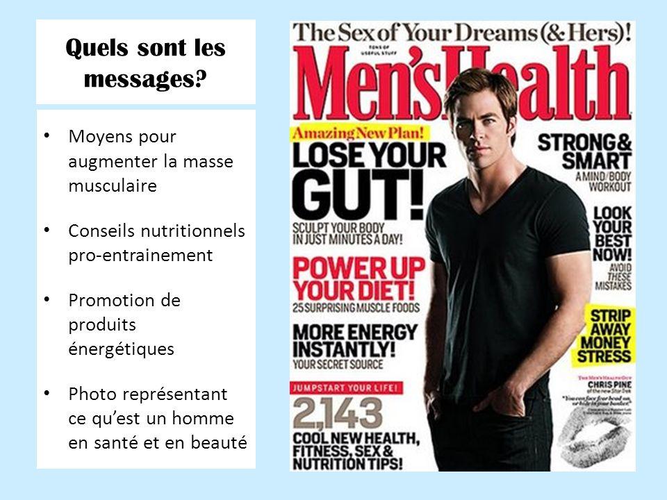 Moyens pour augmenter la masse musculaire Conseils nutritionnels pro-entrainement Promotion de produits énergétiques Photo représentant ce quest un homme en santé et en beauté Quels sont les messages?