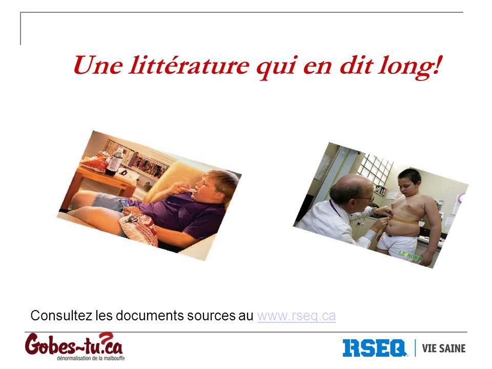 Une littérature qui en dit long! Consultez les documents sources au www.rseq.cawww.rseq.ca