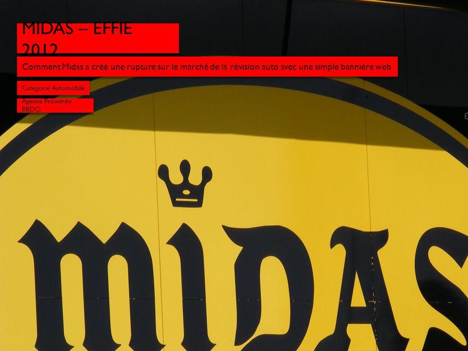MIDAS – EFFIE 2012 Catégorie Automobile Comment Midas a créé une rupture sur le marché de la révision auto avec une simple bannière web Agence Proximi