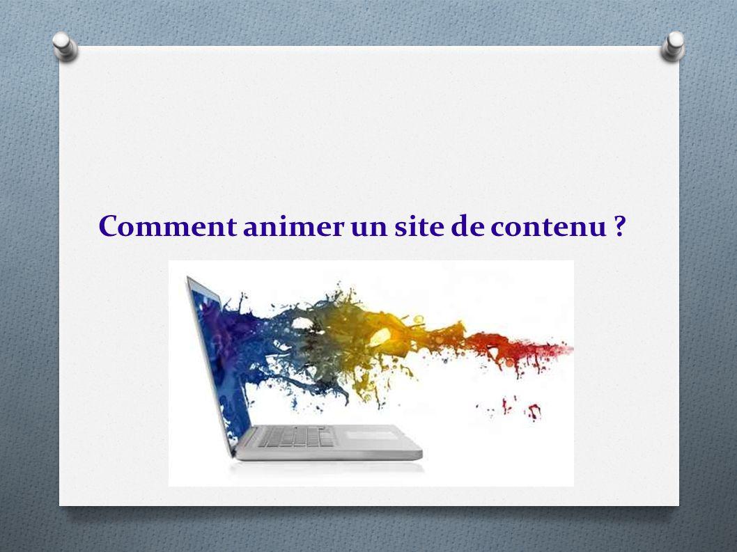 Comment animer un site de contenu ?