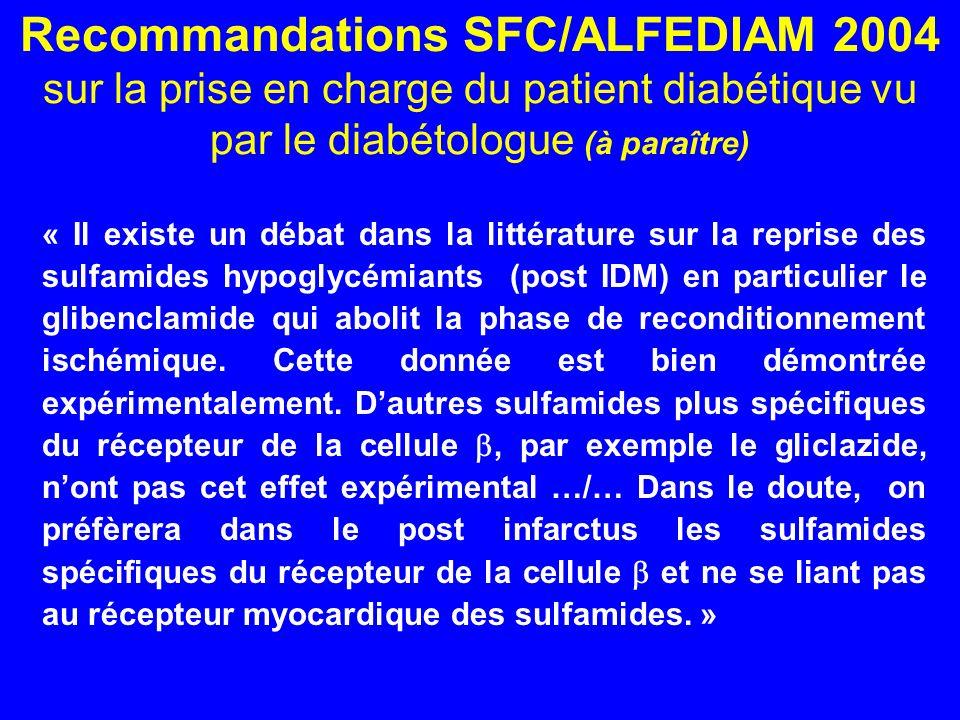 « Il existe un débat dans la littérature sur la reprise des sulfamides hypoglycémiants (post IDM) en particulier le glibenclamide qui abolit la phase