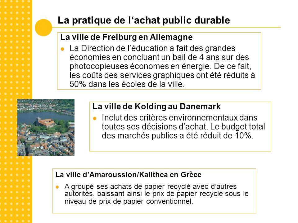 La pratique de lachat public durable La ville de Kolding au Danemark Inclut des critères environnementaux dans toutes ses décisions dachat.
