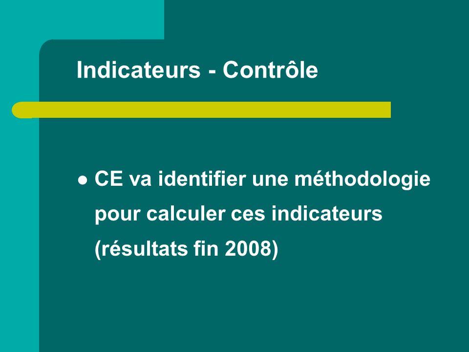 Indicateurs - Contrôle CE va identifier une méthodologie pour calculer ces indicateurs (résultats fin 2008)