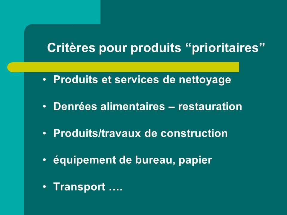 Critères pour produits prioritaires Produits et services de nettoyage Denrées alimentaires – restauration Produits/travaux de construction équipement