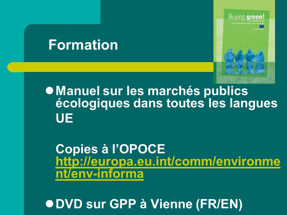 Formation Manuel sur les marchés publics écologiques dans toutes les langues UE Copies à lOPOCE http://europa.eu.int/comm/environme nt/env-informa htt