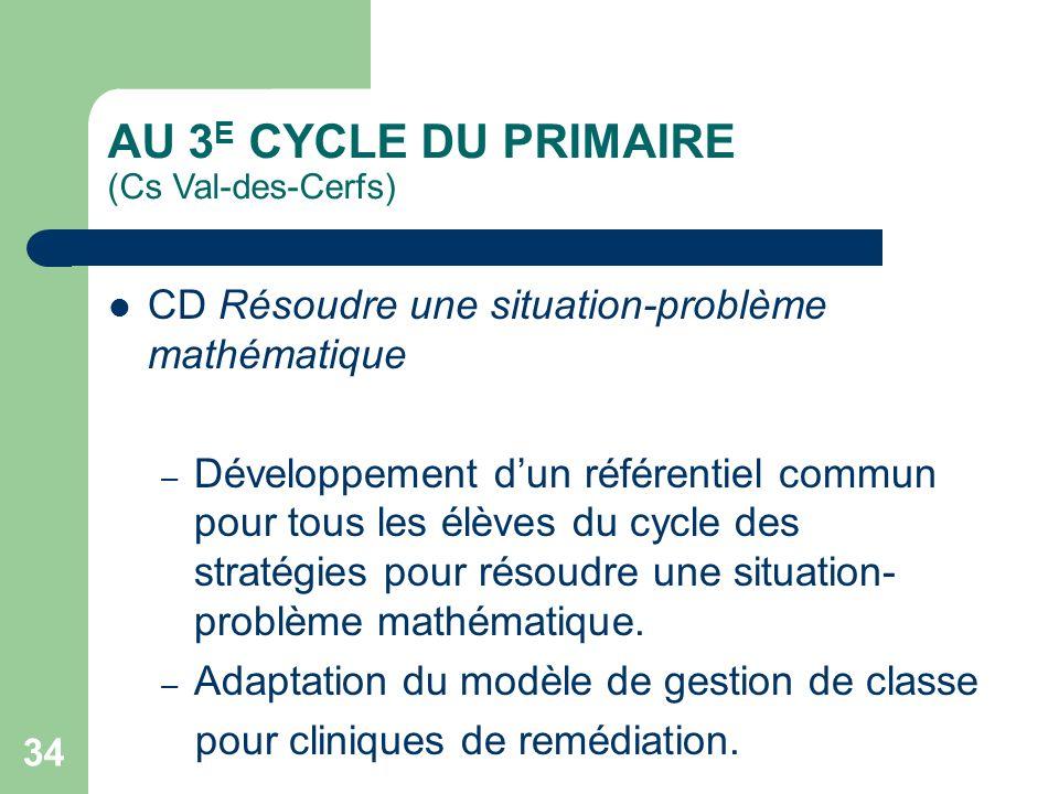 33 AU 2 E CYCLE DU PRIMAIRE (Cs des Hautes-Rivières) CT Méthodes de travail efficaces CD Écrire des textes variés CD Résoudre une situation-problème m