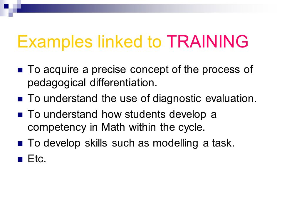Examples linked to TRAINING To acquire a precise concept of the process of pedagogical differentiation.