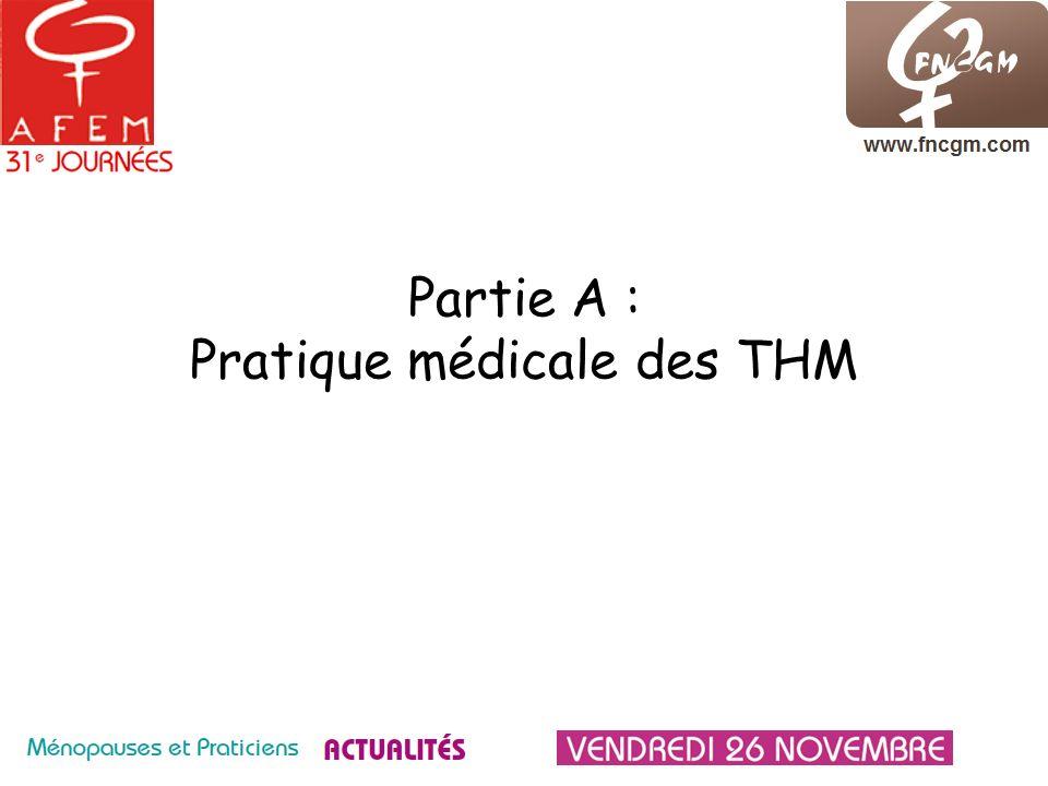 Partie A : Pratique médicale des THM