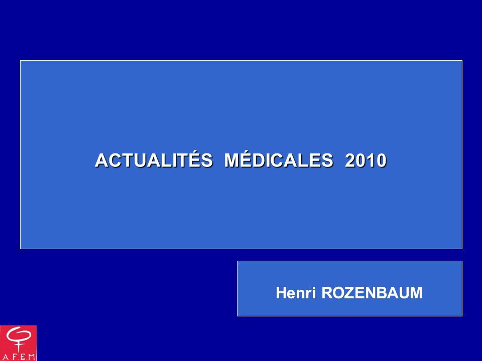 ACTUALITÉS MÉDICALES 2010 Henri ROZENBAUM