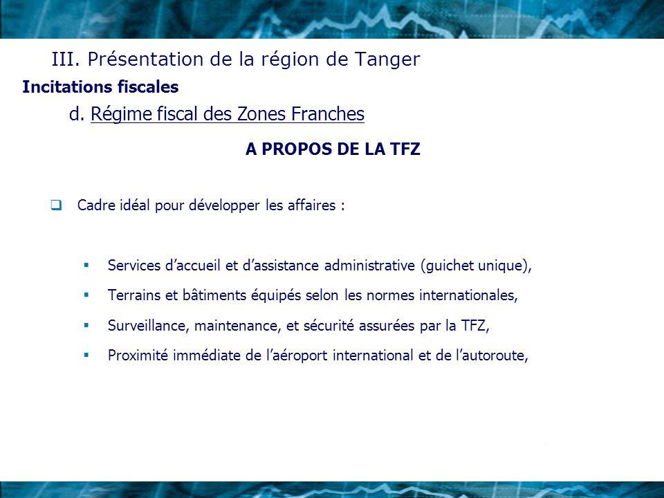 A PROPOS DE LA TFZ Cadre idéal pour développer les affaires : Services daccueil et dassistance administrative (guichet unique), Terrains et bâtiments