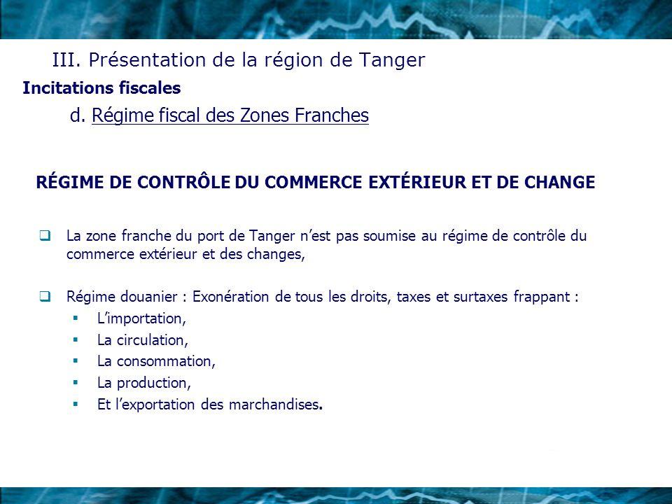 RÉGIME DE CONTRÔLE DU COMMERCE EXTÉRIEUR ET DE CHANGE La zone franche du port de Tanger nest pas soumise au régime de contrôle du commerce extérieur e
