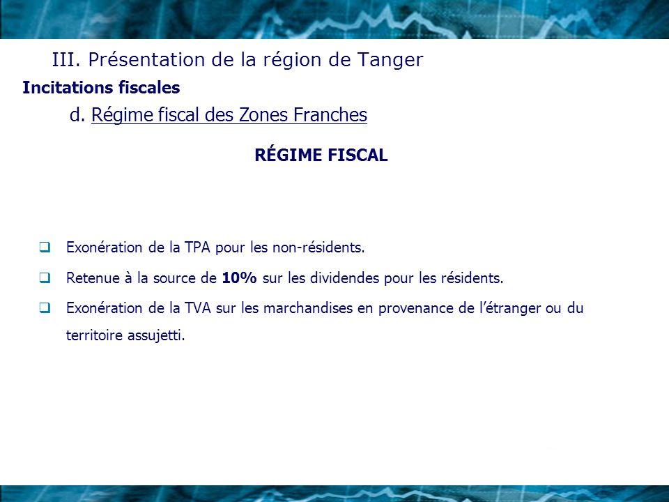 RÉGIME FISCAL Exonération de la TPA pour les non-résidents. Retenue à la source de 10% sur les dividendes pour les résidents. Exonération de la TVA su