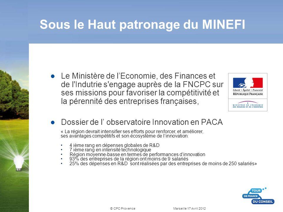 © CPC Provence Marseille 17 Avril 2012 Sous le Haut patronage du MINEFI Le Ministère de lEconomie, des Finances et de l'Indutrie s'engage auprès de la