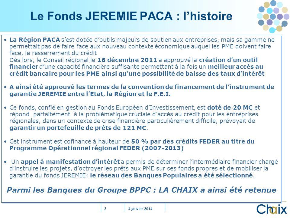 4 janvier 20143 JEREMIE (vue générale mandat par mandat)