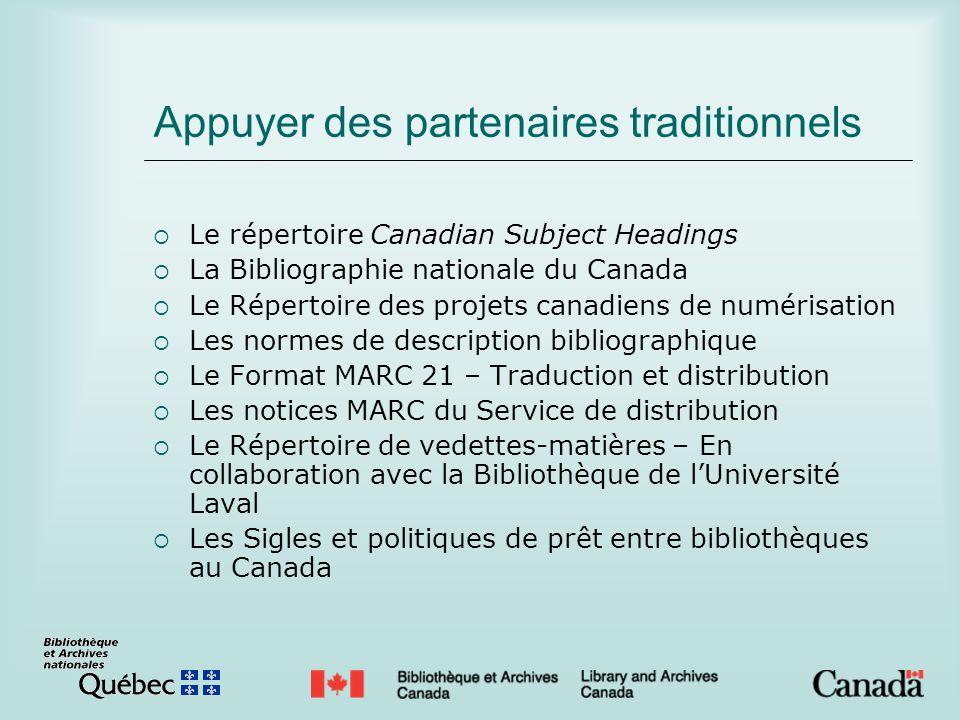 Appuyer des partenaires traditionnels Le répertoire Canadian Subject Headings La Bibliographie nationale du Canada Le Répertoire des projets canadiens