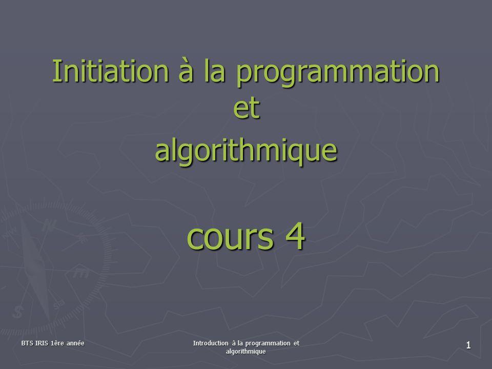 BTS IRIS 1ère annéeIntroduction à la programmation et algorithmique 32 Fonctionnement Lors de l appel de la procédure, la valeur du paramètre effectif passée en argument est copiée dans le paramètre formel (qui est une variable locale) Lors de l appel de la procédure, la valeur du paramètre effectif passée en argument est copiée dans le paramètre formel (qui est une variable locale) La procédure effectue alors le traitement avec la variable La procédure effectue alors le traitement avec la variable La procédure n utilise pas directement la variable mise en paramètre effectif : elle utilise sa valeur, qu elle a recopiée dans sa propre variable locale (le paramètre formel) La procédure n utilise pas directement la variable mise en paramètre effectif : elle utilise sa valeur, qu elle a recopiée dans sa propre variable locale (le paramètre formel) 5 Sous-programme : les paramètres