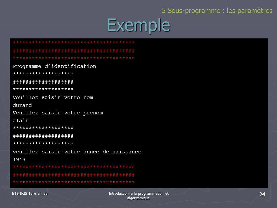 BTS IRIS 1ère annéeIntroduction à la programmation et algorithmique 24 Exemple ************************************** ################################