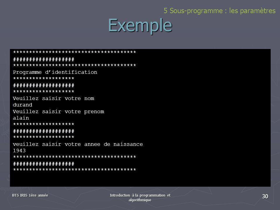 BTS IRIS 1ère annéeIntroduction à la programmation et algorithmique 30 Exemple **************************************###################**************