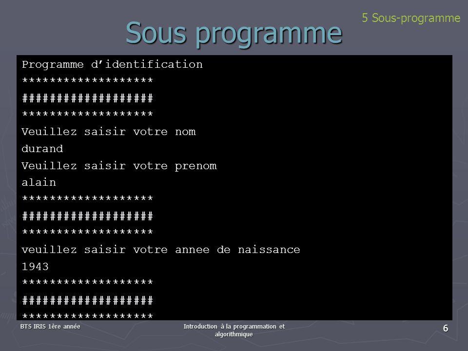 BTS IRIS 1ère annéeIntroduction à la programmation et algorithmique 6 Programme didentification*******************###################*****************