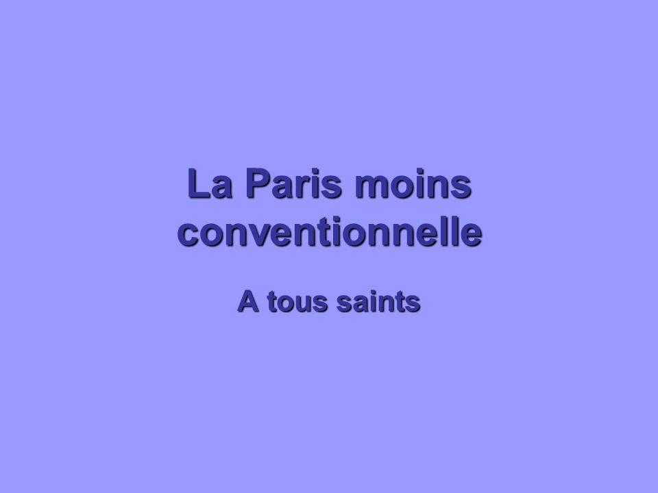 La Paris moins conventionnelle A tous saints