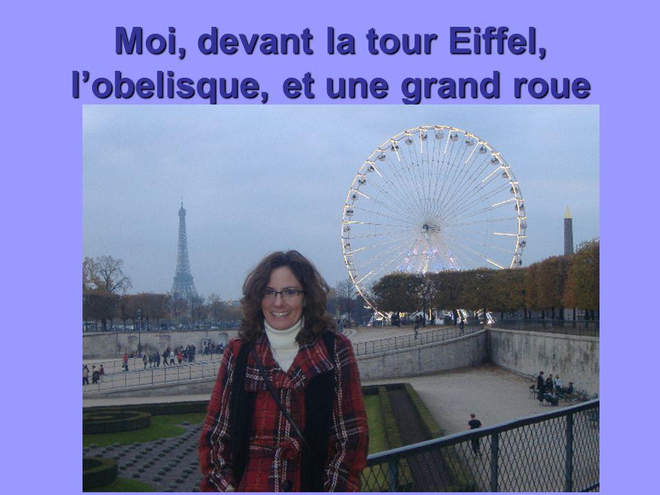 Moi, devant la tour Eiffel, lobelisque, et une grand roue