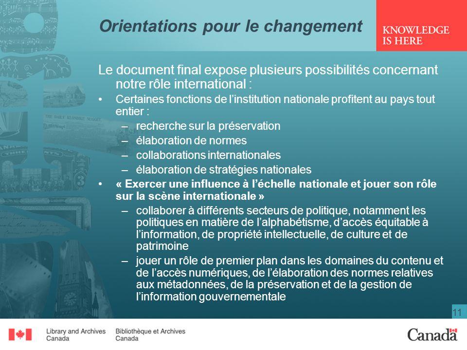 11 Orientations pour le changement Le document final expose plusieurs possibilités concernant notre rôle international : Certaines fonctions de linsti